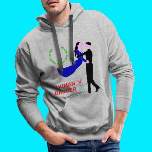 Ballroom Stars - Dancer not Human - Männer Premium Hoodie