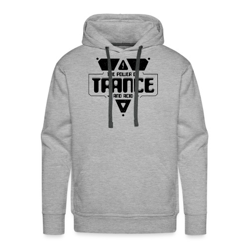 The Power Of Trance & Acid - Men's Premium Hoodie