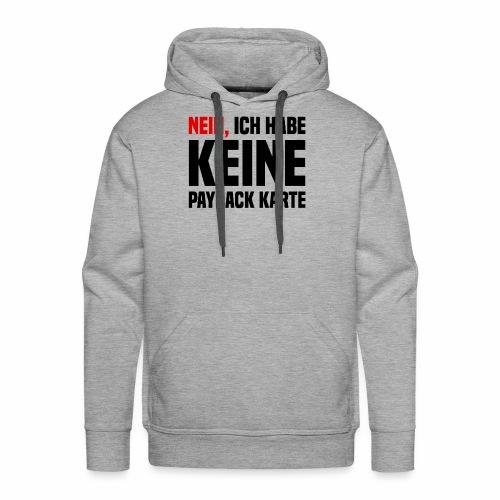 NEIN, ICH HABE KEINE PAYBACK KARTE - Männer Premium Hoodie