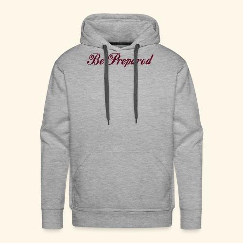 Be Prepared - Männer Premium Hoodie