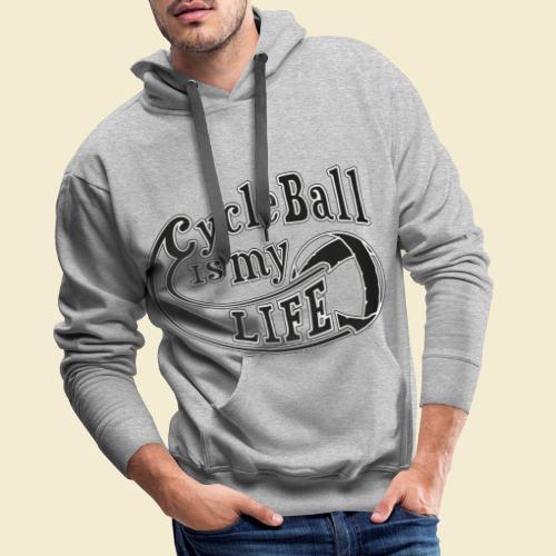 Radball   Cycle Ball is my Life - Männer Premium Hoodie