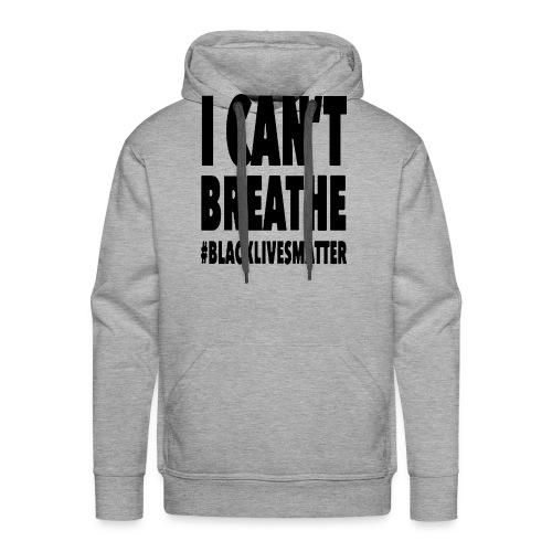I Can't Breathe Black Lives Matter T-Shirt - Felpa con cappuccio premium da uomo