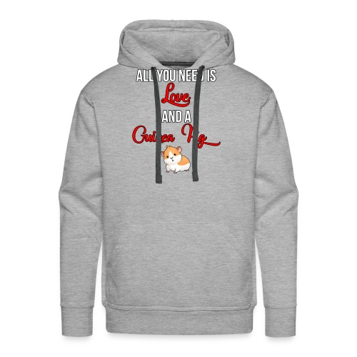 All you need is love and a Guinea Pig !!! - Men's Premium Hoodie