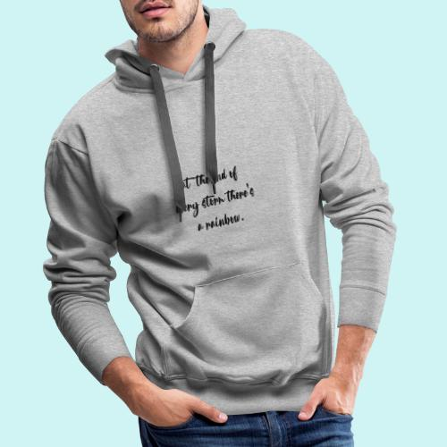 At The End Of Every Storm There's A Rainbow - Men's Premium Hoodie