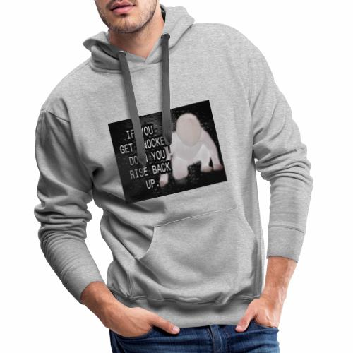 If you get Knocked down Quote - Men's Premium Hoodie