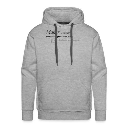 Maker definition. - Men's Premium Hoodie