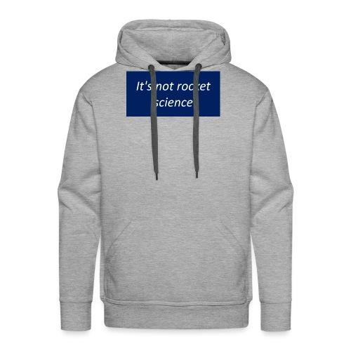 It s not rocket science - Sweat-shirt à capuche Premium pour hommes