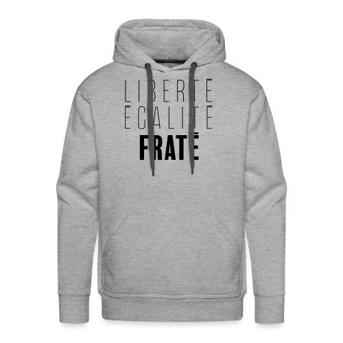 Liberté Egalité Fraté - Sweat-shirt à capuche Premium pour hommes