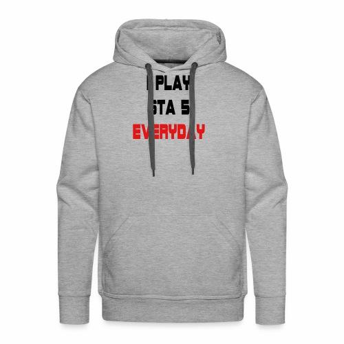 I play GTA 5 Everyday! - Mannen Premium hoodie
