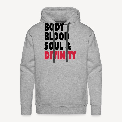 BODY BLOOD SOUL AND DIVINITY - Men's Premium Hoodie