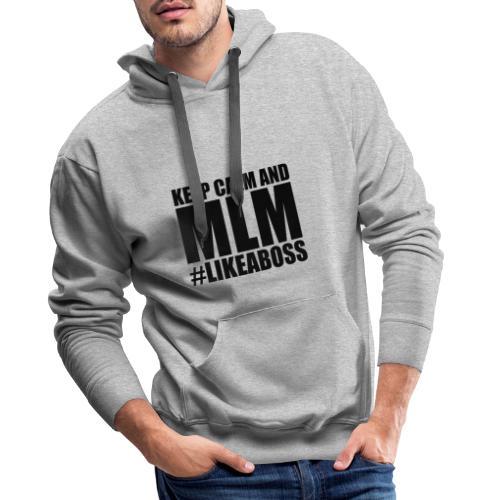KEEP CALM AND MLM BLACK VERSION - Sweat-shirt à capuche Premium pour hommes