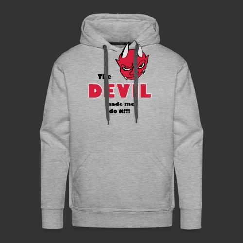 Devil made me do it! - Männer Premium Hoodie