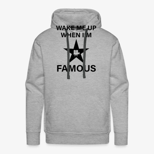 56 Wake me up when i'm FAMOUS Hollywood Star - Männer Premium Hoodie