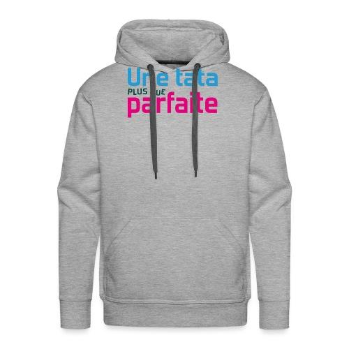 Tata plus que parfaite - Sweat-shirt à capuche Premium pour hommes
