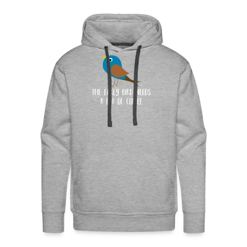 The early bird needs a lot of COFFEE v2 - Männer Premium Hoodie