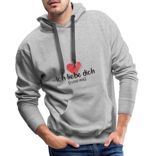 Ich liebe dich [German] - I LOVE YOU - Men's Premium Hoodie