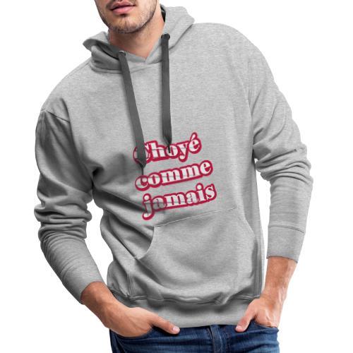 Choyé comme jamais - Sweat-shirt à capuche Premium pour hommes