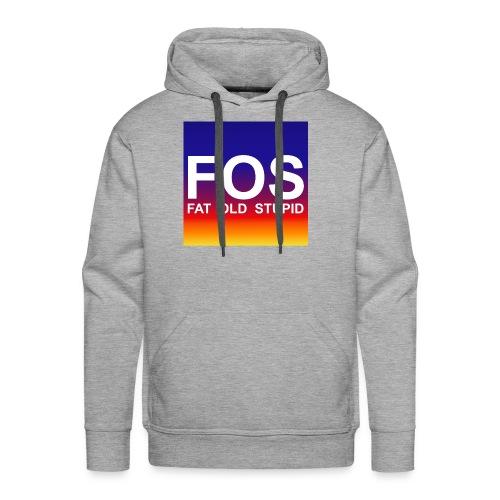 FOS - Fat Old Stupid - Männer Premium Hoodie