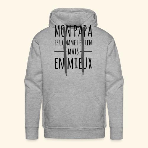 Papa en mieux - Sweat-shirt à capuche Premium pour hommes