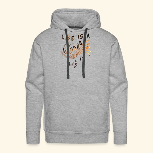 life is a song - Sweat-shirt à capuche Premium pour hommes