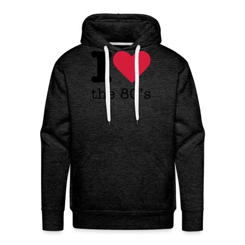 I Love The 80 s - Mannen Premium hoodie