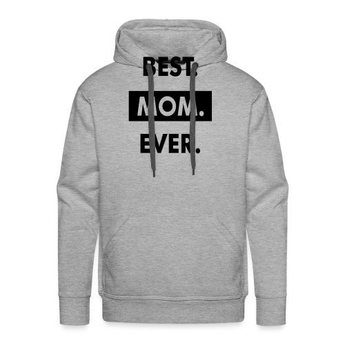 I Love My Mom Best Mom Ever Heart Gift T-Shirt - Sweat-shirt à capuche Premium pour hommes