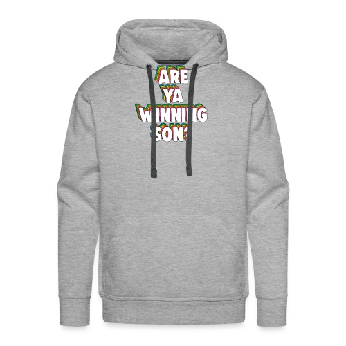 Are Ya Winning, Son? Meme - Men's Premium Hoodie
