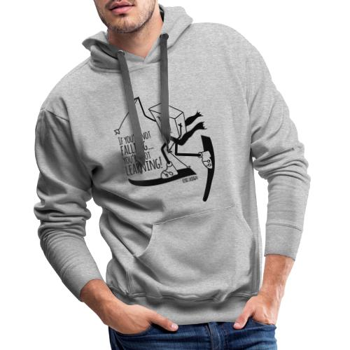if you're not falling you're not learning - Men's Premium Hoodie