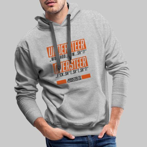 understeer oversteer - Männer Premium Hoodie