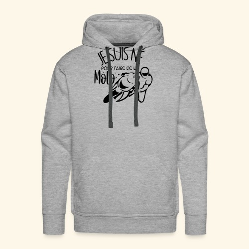 ne pour faire de la moto - Sweat-shirt à capuche Premium pour hommes