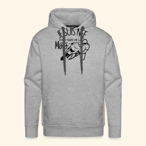 nee pour faire de la moto - Sweat-shirt à capuche Premium pour hommes