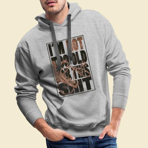 Radball | I'm not too old for this shit - Männer Premium Hoodie