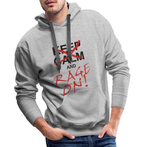 KEEP CALM and RAGE ON black - Männer Premium Hoodie