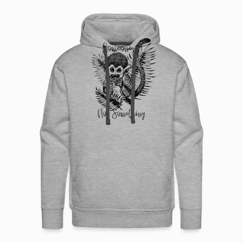 Someone Not Something Monkey - Men's Premium Hoodie
