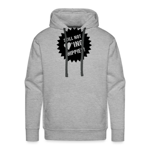 Still not ♥'ing Hippies S - Männer Premium Hoodie