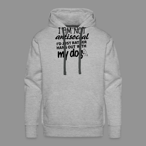 I'd just rather hang out with my dog! - Men's Premium Hoodie