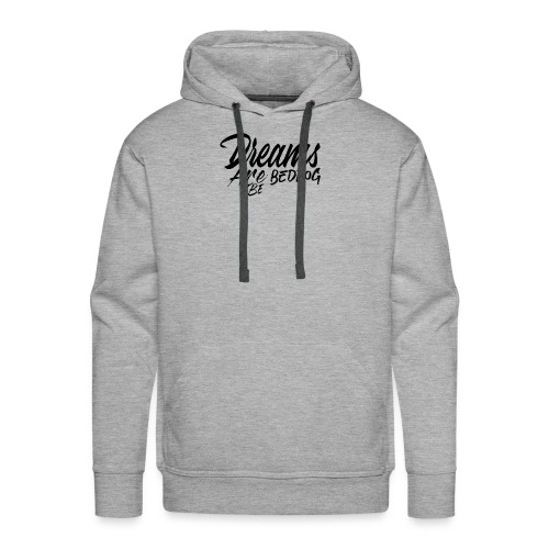 Dreams are bedrog be - Mannen Premium hoodie