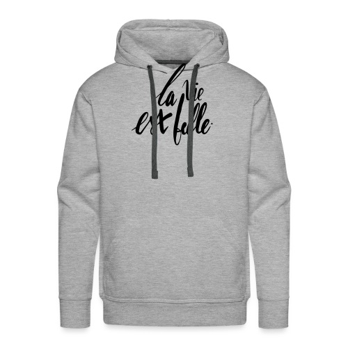 LA VIE EST BELLE - Sweat-shirt à capuche Premium pour hommes