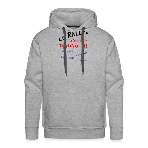 Rallye j'en suis dingo couleur - Sweat-shirt à capuche Premium pour hommes