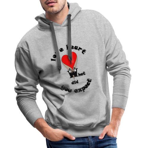 T shirt cœur humour sexy what did you expect - Sweat-shirt à capuche Premium pour hommes