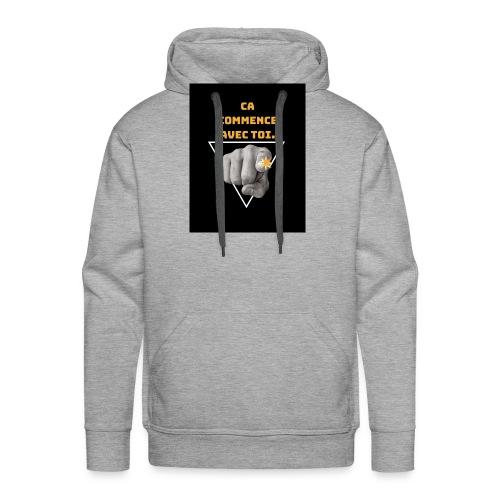 Ca commence avec toi - Sweat-shirt à capuche Premium pour hommes