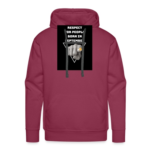 RESPECT FOR PEOPLE BORN IN SEPTEMBER - Sweat-shirt à capuche Premium pour hommes