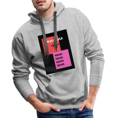 Never ever give up - Mannen Premium hoodie