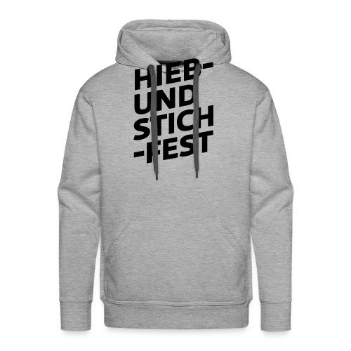 HIEB UND STICHFEST - Männer Premium Hoodie