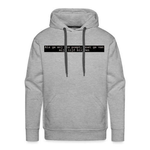 blijft van me lijf - Mannen Premium hoodie