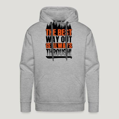 The Best Way Out is always Through! Bushcraft Wild - Männer Premium Hoodie