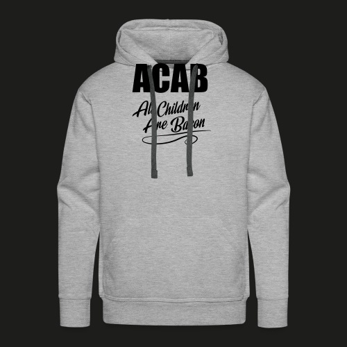 ACAB - All Children Are Bacon - Männer Premium Hoodie
