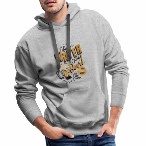 Save Water Drink Beer Trinke Wasser statt Bier - Men's Premium Hoodie