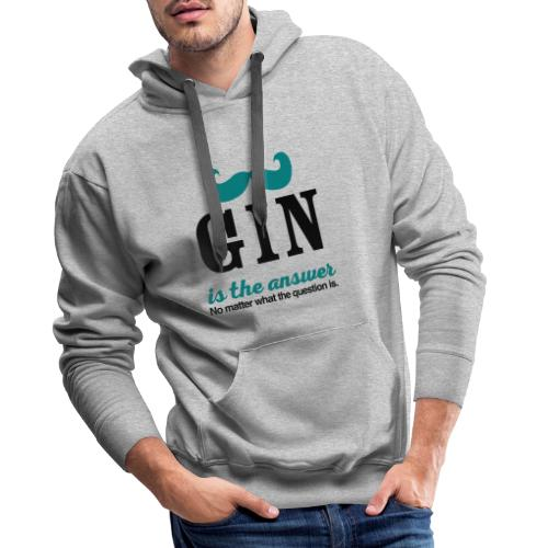 GIN. Die Antwort ist klar - Männer Premium Hoodie