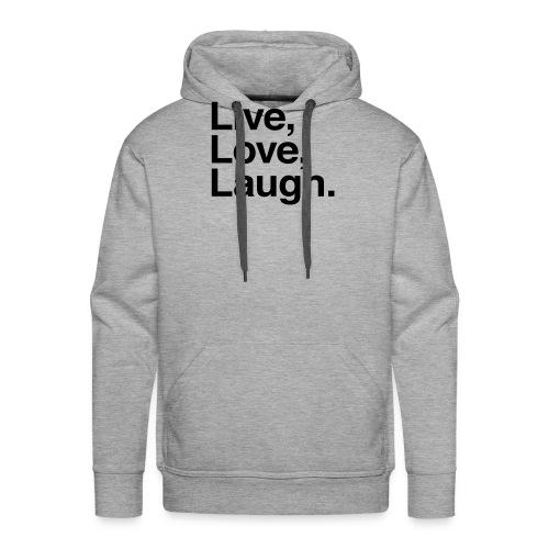 live love laugh - Men's Premium Hoodie